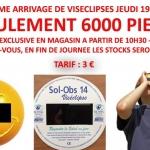 6000 viséclipses en vente aujourd'hui à la Maison de l'Astronomie, 33-35 rue de Rivoli 75004 Paris. Demain, il sera trop tard !