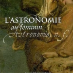 L'astronomie au Féminin, de Yaël Nazé
