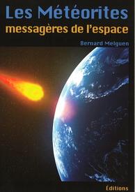Les météorites, messagères de l\'espace de Bernard Melguen