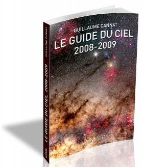 Le Guide du Ciel : tout simplement le meilleur passeport pour les étoiles qu\'on puisse imaginer, entièrement renouvelé chaque année