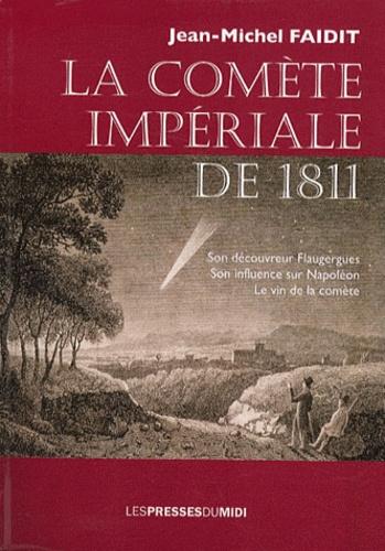 La comète impériale de 1811, de Jean-Michel Faidit